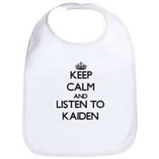 Keep Calm and Listen to Kaiden Bib