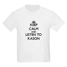 Keep Calm and Listen to Kason T-Shirt