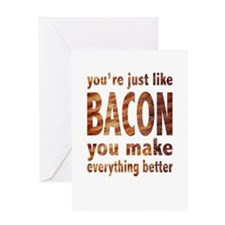 Just like Bacon Greeting Card