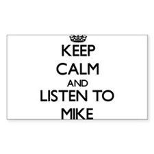 Keep Calm and Listen to Mike Decal