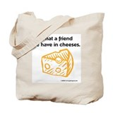 """Friend in cheeses"" Tote Bag"