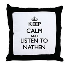 Keep Calm and Listen to Nathen Throw Pillow