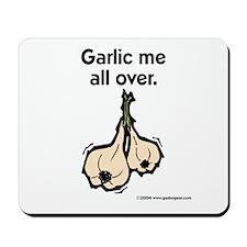 """Garlic Me All Over"" Mousepad"