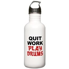 Quit Work Play Drums Drinkware Water Bottle
