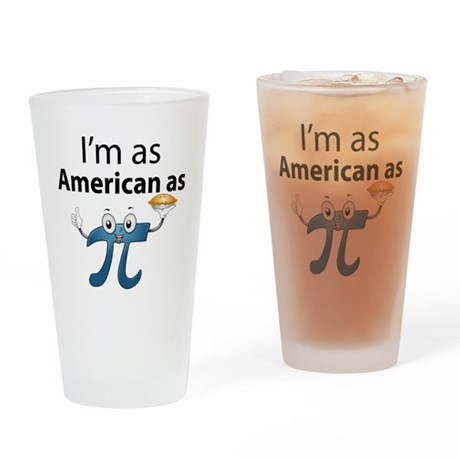 Im as American as Apple Pie Drinking Glass