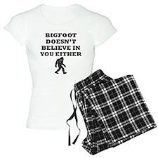 Bigfoot Doesnt Believe In You Pajamas