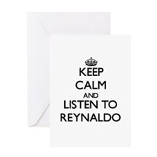 Keep Calm and Listen to Reynaldo Greeting Cards
