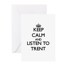 Keep Calm and Listen to Trent Greeting Cards