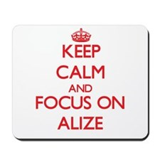 Keep Calm and focus on Alize Mousepad