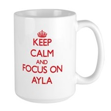 Keep Calm and focus on Ayla Mugs