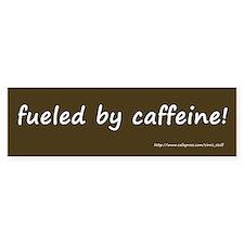 Fueled by Caffeine Bumper Sticker