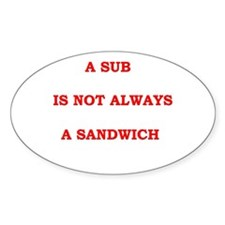 Sub Not Sandwich Oval Decal
