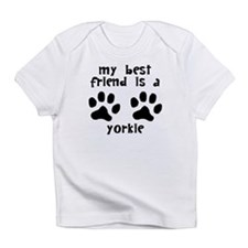 My Best Friend Is A Yorkie Infant T-Shirt