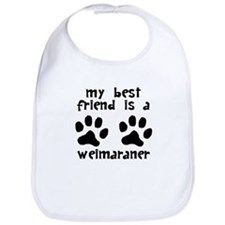 My Best Friend Is A Weimaraner Bib