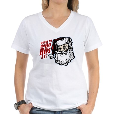 SANTA WHERE MY HOs AT? Women's V-Neck T-Shirt