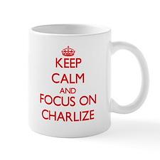 Keep Calm and focus on Charlize Mugs