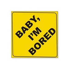 "Funny Boring Square Sticker 3"" x 3"""