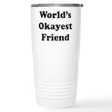 World's Okayes Friend Travel Mug