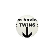 I'M HAVING TWINS Mini Button (10 pack)
