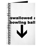 I SWALLOWED A BOWLING BALL Journal