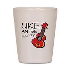 Uke an' be happy! Shot Glass