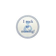 I Rock at Nursing Mini Button (10 pack)