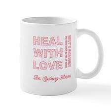 HEAL WITH LOVE Mug