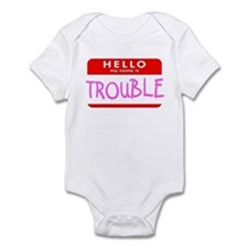 HELLO MY NAME IS TROUBLE Infant Bodysuit