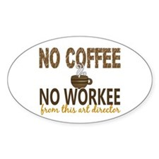 Art Director No Coffee No Workee Decal