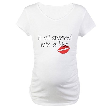 Started with a kiss... Maternity T-Shirt