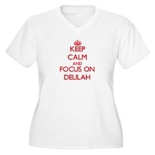 Keep Calm and focus on Delilah Plus Size T-Shirt