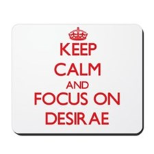 Keep Calm and focus on Desirae Mousepad