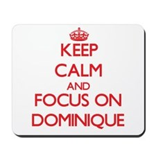 Keep Calm and focus on Dominique Mousepad