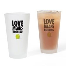 LOVE MEANS NOTHING - TENNIS Drinking Glass