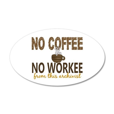Archivist No Coffee No Worke 20x12 Oval Wall Decal