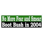 No More Fear and Smear (Bumper Sticker)