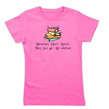 """Librarians Don't Retire"" Girl's Tee"