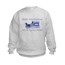 Morticians are a dying breed Sweatshirt