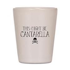 This Might Be Cantarella Shot Glass