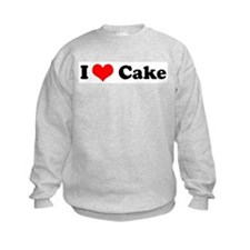 I Love Cake Sweatshirt
