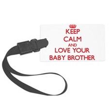 Keep Calm and Love your Baby Brother Luggage Tag