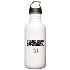 There is no off season - baseball Water Bottle