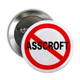 No Ashcroft &quot;Asscroft&quot; Pinback Buttons (10 pk)