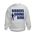 Birders Gonna Bird Kids Sweatshirt