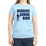 Birders Gonna Bird Women's Light T-Shirt