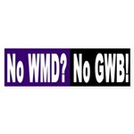 No WMD? No GWB! (bumper sticker)