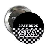"Stay Rude SKA 2.25"" Button"