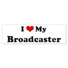 I Love Broadcaster Bumper Bumper Sticker