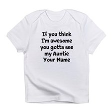You Gotta See My Auntie (Custom) Infant T-Shirt