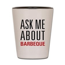 Barbeque - Ask Me About Shot Glass